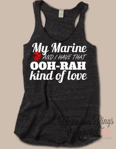 Freedom Rings Apparel - My Marine And I Have That Top, $23.95 (http://www.freedomringsapparel.com/my-marine-and-i-have-that-top/)