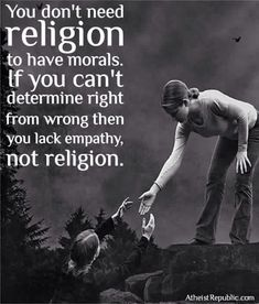 "Empathy is what you need to function in life, Not ""religion""."