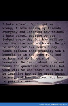 I hate my school. I hate it so much. The only reason I went was because my family wouldn't shut the f up about it. School Quotes, School Memes, Mood Quotes, True Quotes, Depressing Quotes, I Hate School, School Stuff, School Stress, I Love My Friends