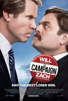 The Campaign (2012)  a 2012 comedy movie following 2 candidates for Congress
