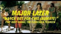 """Major Lazer """"Watch Out For This (Bumaye)"""" feat Busy Signal, The Flexican & FS Green [OFFICIAL] - YouTube"""