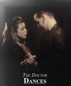 """DOCTOR: """"Nine hundred years old, me. I've been around a bit. I think you can assume at some point I've danced.""""  ROSE: """"You?""""  DOCTOR: """"Problem?""""  ROSE: """"Doesn't the universe implode or something if you dance?""""  DOCTOR: """"Well, I've got the moves but I wouldn't want to boast."""""""