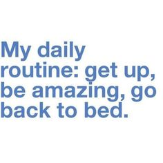 well...in my head this is how my day goes anyway...
