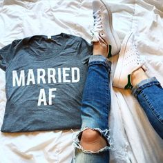 For those just married, or those who are MARRIED AF.  What else are you going to wear to your Bloody Mary brunch the day after? These shirts are