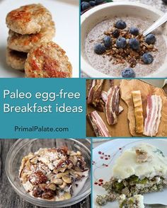 Paleo Egg-free breakfast ideas. Maybe something in here will be ok?!