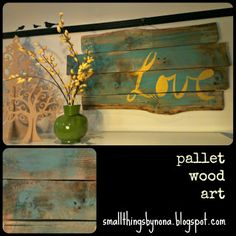 smallthingsbynona: pallet wood wall art