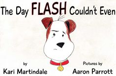 Children's book Kickstarter! Flip-over book of two full stories: The Day Flash Couldn't Even, and The Time Flash Had the Best Day Ever. https://www.kickstarter.com/projects/263188320/the-day-flash-couldnt-even-flash-series-of-childre?ref=user_menu
