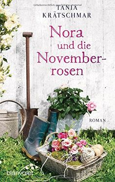 Nora und die Novemberrosen: Roman von Tania Krätschmar https://www.amazon.de/dp/3734102421/ref=cm_sw_r_pi_dp_x_JOx2ybEZZ68PD