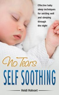 No-Tears Self Soothing: Effective Gentle Techniques to Help your Baby and Toddler Settle Mom And Baby, Baby Love, Baby Baby, Self Soothing Baby, Baby Hacks, Baby Tips, Newborn Baby Care, Toddler Preschool, Baby Feeding