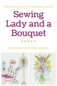 """Celebrate your love of sewing with our February 2015 Internet Embroidery Club designs. The """"Lady Sewing"""" motif will make the perfect addition to your sewing bag or sewing machine cover, and would also be lovely stitched out in an antique frame for display. Pair the coordinating """"Bouquet"""" design (available in two sizes) with the sewing motif, or embroider this bright and colorful bouquet on linens or a boudoir pillow for your home."""