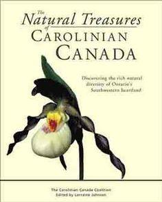Carolinian Canada Natural Landscaping, Heartland, Native Plants, Ontario, Canada, Diversity, Nature, Gardens, Books