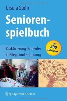 Seniorenspielbuch: Reaktivierung Dementer in Pflege und Betreuung von Ursula Stöhr http://www.amazon.de/dp/3211720162/ref=cm_sw_r_pi_dp_z4Yxwb0F4SQP1