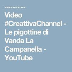 Video #CreattivaChannel - Le pigottine di Vanda La Campanella - YouTube