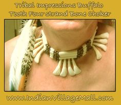 Buffalo Tooth Bone Choker- Four Strand Bone Choker With Tweleve Buffalo Teeth -Review The Tribal Impressions Bone Choker Collection off of: http://www.indianvillagemall.com/bonechockers.html
