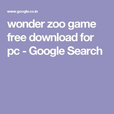 wonder zoo game free download for pc - Google Search