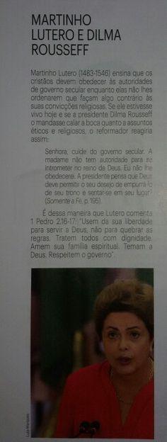MARTINHO LUTERO E DILMA ROUSSEFF  In: Revista ULTIMATO Edição: setembro/outubro- 2015