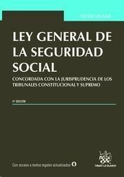 Ley general de la seguridad social : concordada con la jurisprudencia de los tribunales Constitucional y Supremo / José Francisco Blasco Lahoz