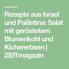 Rezepte aus Israel und Palästina: Salat mit geröstetem Blumenkohl und Kichererbsen | ZEITmagazin