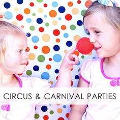 Circus and Carnival Parties