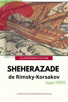 """En este episodio vamos a escuchar la obra llamada """"Scheherazade"""" del compositor ruso Nikolai Rimsky-Korsakov, inspirada en la historia de """"Las Mil y una Noches.""""Esta obra se interpreta frecuentemente alrededor del mundo y aquí se la presentamos a niños y grandes para que la comprendan mejor. World, Music Activities, New Wife, Orchestra"""