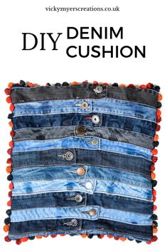 Make fun & unique denim cushions with a pompom trim. These denim cushion covers are a really lovely way to upcycle old jeans! Make the most of your old jeans by repurposing the waistbands Recycled Denim, Recycled Crafts, Diy Cushion, Cushion Covers, Denim Tote Bags, Denim Crafts, Diy Furniture Projects, Old Jeans, Free Sewing