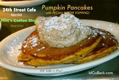Pumpkin Pancakes with Pecan Butter Topping at Milt's Coffee Shop and 24th Street Cafe in Bakersfield, Ca