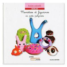 Livre - Monstres et figurines en pâte polymère