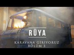 RÜYA - Karavana Giriyoruz Bölüm 3 - YouTube