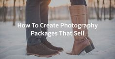How to Create Photography Packages that Sell - really awesome!