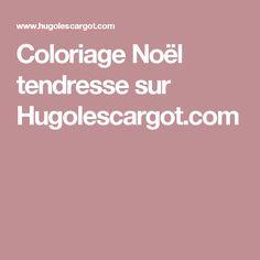 Coloriage Noël tendresse sur Hugolescargot.com