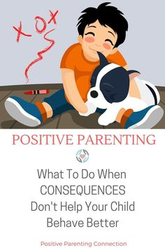 there are times when consequences can make sense and help a child learn. Other times, consequences, especially if they are not logical, related and connected, just don't work to motivate or invite cooperation. Positive Parenting alternatives can help.