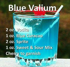 Rather have a xanny but thi will do. Blue Valium - Replace the sweet & sour mix with grenadine.the Purple Valium. Liquor Drinks, Non Alcoholic Drinks, Cocktail Drinks, Drinks With Grenadine, Funny Cocktails, Blue Cocktails, Bourbon Drinks, Dessert Drinks, Slushies
