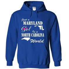 Maryland Girl in a North Carolina World T Shirts, Hoodie