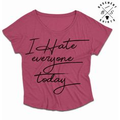 I Hate Everyone Funny Shirts Rude Shirts Dolman Women's Shirts Gym... (320 MXN) ❤ liked on Polyvore featuring pink, t-shirts, tops and women's clothing