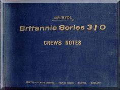 Bristol Britannia 310 Aircraft Crews Notes Manual - Aircraft Reports - Manuals Aircraft Helicopter Engines Propellers Blueprints Publications