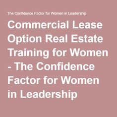 Commercial Lease Option Real Estate Training for Women - The Confidence Factor for Women in Leadership