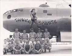 "The crew of ""Tanaka Termite"" in front of their heavy bomber. Ken Stetson of Englewood, Fla. is the fellow in the center in the back row. The picture was taken on Saipan their base of operations during the war. Nose Art, Ww2 Aircraft, Military Aircraft, Military Art, Military History, Memphis, Aircraft Painting, Airplane Art, Aviation Art"