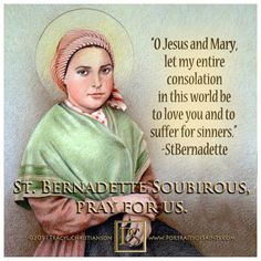 Saint Bernadette Soubirous is best known as the seer of the Marian apparition know as Our Lady of Lourdes, where Mary Identified herself as the Immaculate Conception. Ste Bernadette, St Bernadette Of Lourdes, St Bernadette Soubirous, Catholic Prayers, Catholic Art, Catholic Saints, Roman Catholic, Catholic Religion, Inspirational Catholic Quotes
