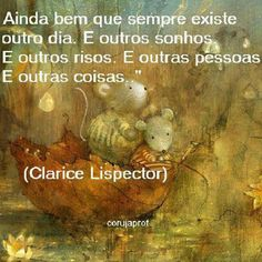 Clarice Lispector Peace Love And Understanding, Where Is My Mind, Special Words, Message In A Bottle, More Than Words, Food For Thought, Words Quotes, Peace And Love, Funny Quotes