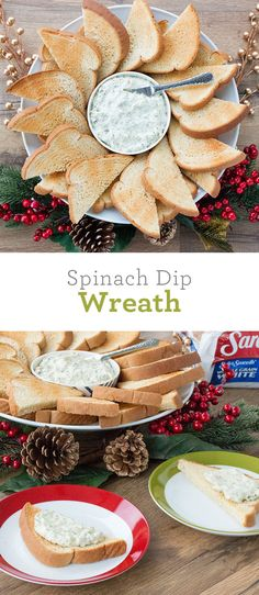 Spinach Dip Wreath: Who doesn't love spinach dip? This easy appetizer whips up in no time, and will disappear just as fast! Buy pre-made dip, or make your own, and serve with Sara Lee Bread toast points.