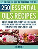Free Kindle Book -   Essential oils recipes: The Top 250 Pure Aromatherapy and Essential Oils Recipes for Weight loss, Anti Aging, Natural Cures,Beauty and Natural Skin Care. ... book,reference guide for essential oils 3)