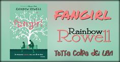 Recensione ''FanGirl'' di Rainbow Rowell