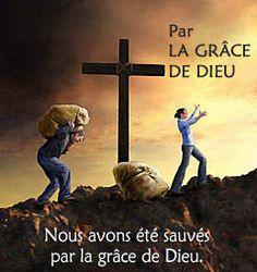 Nous avons été sauvés par la grâce de Dieu.
