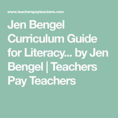 Jen Bengel Curriculum Guide for Literacy... by Jen Bengel | Teachers Pay Teachers