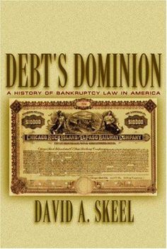 Debt's Dominion: A History of Bankruptcy Law in America