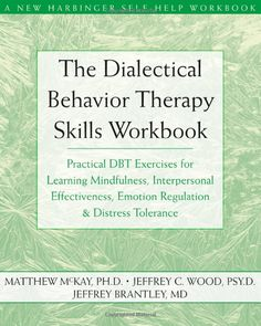 Research shows that DBT can improve your ability to handle distress without losing control and acting destructively. In order to make use of these techniques, you need to build skills in four key areas--distress tolerance, mindfulness, emotion regulation, and interpersonal effectiveness.