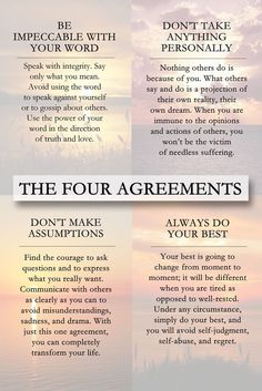 THE FOUR AGREEMENTS - Don Miguel Ruiz gives four principles as a guide to develop personal freedom and love, happiness, and peace. Don Miguel Ruiz Quotes To Live By, Me Quotes, Motivational Quotes, Inspirational Quotes, Peace And Love Quotes, Inspirational Words About Life, Peace Love Happiness, True Happiness, Advice Quotes