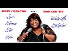 Jocelyn Brown FEAT. Erik Kortiss - Love's Gonna Get You - Vocal Mix Exte...