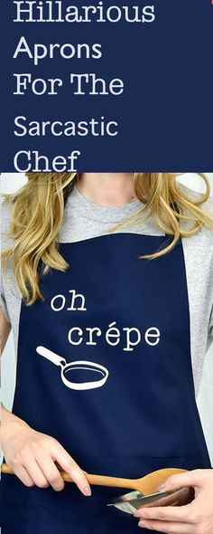 Hilarious Aprons For The Sarcastic Chef