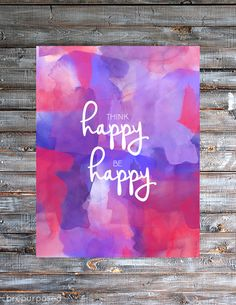 Think Happy, Be Happy Printable - Designs By Miss Mandee